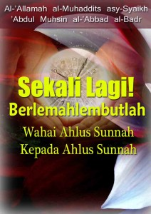 Sekali Lagi Berlemahlembutlah Wahai Ahlus Sunnah Kepada Ahlus Sunnah
